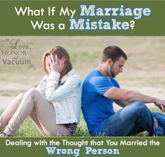 What if my marriage was a mistake? #marriage