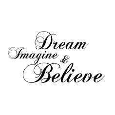 """""""Dream, Imagine, & Believe"""" wall quote Dream until it becomes reality. Imagine until it's tangible. Believe until it is. Stick until it's decorated! Source by mindsetjourney Quotes Dream, Quotes To Live By, Me Quotes, Motivational Quotes, Inspirational Quotes, Dream Sayings, Quotes Women, Motivation Positive, Positive Quotes"""