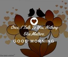 136 Good Morning Wishes My Love Images [Best Collection] Good Morning Wife, Good Morning Romantic, Morning Wish, Good Morning Images, Good Morning Quotes, Beautiful Love Quotes, Love Quotes For Her, Best Love Quotes, Beautiful Flowers