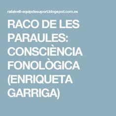 RACO DE LES PARAULES: CONSCIÈNCIA FONOLÒGICA (ENRIQUETA GARRIGA)
