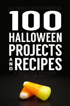 100 Halloween projects and recipes.  |  Vanessa at Tried & True