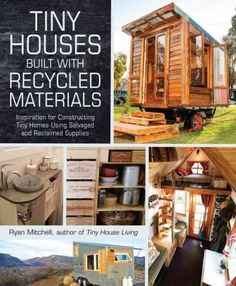 Tiny Houses Built With Recycled Materials: Inspiration for Constructing Tiny Homes Using Salvaged and Reclaimed S. (Paperback) Plus Tiny House Movement, Tiny House Plans, Tiny House On Wheels, Trailer Casa, Casa Mimosa, Small Places, Tiny Spaces, Tiny House Living, Tiny House Design