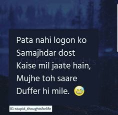Haa kahan se mil jate he😅😅? Besties Quotes, Love Song Quotes, Crazy Quotes, Best Friend Quotes, True Quotes, Bffs, Weird Quotes, Jokes Quotes, Funny Quotes
