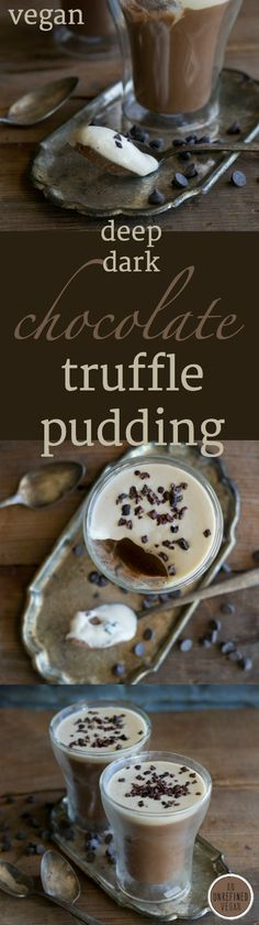 Luscious, plant-based Deep Dark Chocolate Truffle Pudding from the @ ...