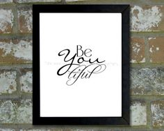 "Digital Download Typographic Print Wall Art ""Be You Tiful"" Instant Download Printable Art Printable Word Art Black and White Home Decor"