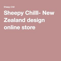 Sheepy Chilll- New Zealand design online store