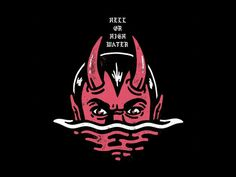 Hell Or High Water designed by Dustin Wyatt. Connect with them on Dribbble; the global community for designers and creative professionals. Tattoo Drawings, Art Drawings, Tattoos, Satanic Art, Graphic Art, Graphic Design, Arte Obscura, D House, Desenho Tattoo
