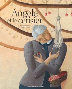 Coup de cœur de Marianne de janvier 2012  Angèle et le cerisier de Raphaële Frier et Teresa Lima aux éditions L' Atelier du Poisson Soluble