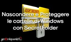 Molti utenti mi hanno chiesto cosa usare per nascondere e proteggere le cartelle presenti in Windows e ho trovato una soluzione gratuita e funzionale.