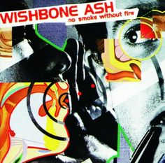 Amazon.co.jp: Wishbone Ash : No Smoke Without Fire - ミュージック