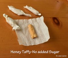 Honey Taffy- naturally sweet with no added sugar from @DrJeanLayton