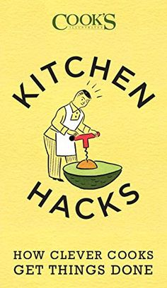 Kitchen Hacks: How Clever Cooks Get Things Done by America's Test Kitchen http://www.amazon.com/dp/1940352002/ref=cm_sw_r_pi_dp_Wa3lwb1HA9JBX