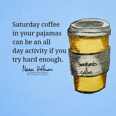 All day coffee....