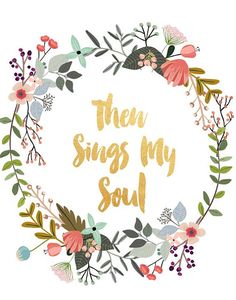 Christian Art Then Sings My Soul Printable Art by PaperStormPrints
