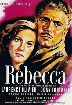 REBECCA - Laurence Olivier - Joan Fontaine - George Sanders - Judith Anderson - Based on novel by Daphne D'Maurier - Directed by Alfred Hitchcock - Selznick International - Movie Poster. Old Movie Posters, Classic Movie Posters, Cinema Posters, Classic Films, Film Posters, Alfred Hitchcock, Hitchcock Film, 1940s Movies, Old Movies