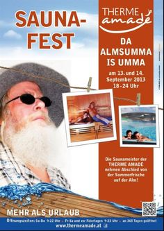 "THERME AMADÉ - Saunafest ""Da Almsumma is umma"" am 13. + 14. September 2013 Die Saunameister der THERME AMADÉ nehmen Abschied von der Sommerfrische auf der Alm! (von 18.00 nis 24.00 Uhr)"