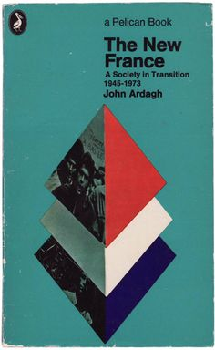 The New France by John Ardagh. Cover design by Germano Facetti and Tony Garratt.