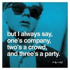 Warhol Quote- hmmm I always say this and never knew Andy was the creator of it