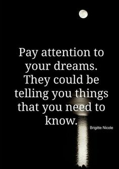 Put attention to your dreams travel quotes, road trip quotes, words quotes, wise Lessons Learned In Life, Life Lessons, Dream Quotes, Quotes To Live By, Words Quotes, Wise Words, Chakra, What Dreams May Come, Dream Meanings