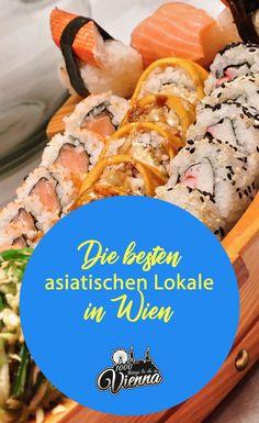 Die besten asiatischen Lokale in Wien - Asian Restaurants, Asian Recipes, Ethnic Recipes, Day Trip, Austria, Sweet Potato, Vegetables, Travelling, Lokal
