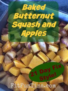 Baked butternut squash and apples. A perfect fall dish using only five ingredients! For more recipes, head to www.FitFunTina.com. #21dayfix