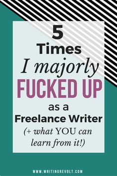 X Times I Majorly Fucked Up As a Freelance Writer (+ What You Can Learn From My Failures!) Read this if you feel like you're in a rut or too scared to take action and start freelance writing – it'll help! :)  (freelance writing tips, make money writing online, freelance writing for beginners)