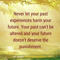 Never let your past experiences harm your future. Your past can't be altered and your future doesn't deserve the punishment - Past Quotes Past And Future Quotes, Past Quotes, Happy Quotes, Life Quotes, Funny Quotes, College Girls, Uplifting Quotes, Inspirational Quotes, Inspirational Jewelry