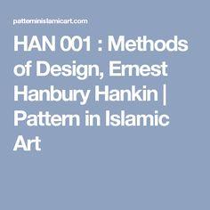 HAN 001 : Methods of Design, Ernest Hanbury Hankin | Pattern in Islamic Art