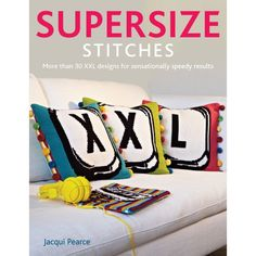 Supersize Cover from Supersize Stitches by Jacqui Pearce www.supersizestitches.com