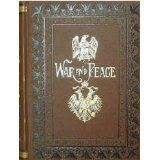 War and Peace, Leo Tolstoy  Wish I had this edition, one of my favorite books ever; seriously