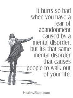 Borderline Personality Disorder Quotes Quote about BPD - It hurts so bad when you have a fear of abandonment caused by a mental disorder, but it's that same mental disorder that causes people to walk out of your life. Mental Health Disorders, Stress Disorders, Mental Health Quotes, Anxiety Disorder, Anxiety Humor, Bpd Quotes, Bipolar Quotes, Bipolar Disorder Quotes, True Quotes