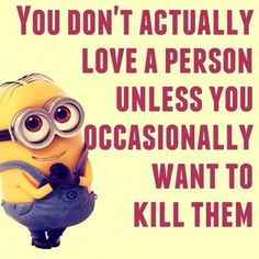 You don't actually love a person
