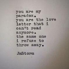 My paradox  #jmstorm #jmstormquotes