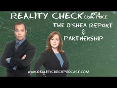 http://realitycheckpodcast.com    The O'Shea Report (Tim and Kris O'Shea) stop by for some fun and foolishness. In the process they show us how a true partnership works; the ups, the downs, the bickering and the trust that the other person will be there, good or bad. All while Craig secretly tries to find a way in as an O'Shea Report correspondent.    You can find great videos and learn more at http://www.theosheareport.com    Subscribe to the podcast at http://realitycheckpodcast.com