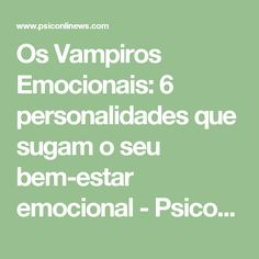 Os Vampiros Emocionais: 6 personalidades que sugam o seu bem-estar emocional - Psiconlinews