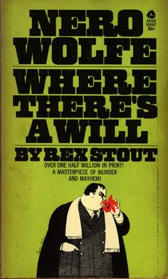 Where There's A Will - A Nero Wolfe Mystery By Rex Stout - 1972 - Front Cover. When I was a kid, I saw my dad reading this and kept wondering what he was eating. lol.