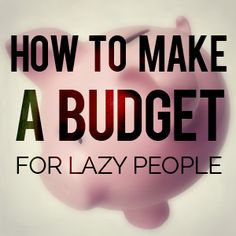 How to make a #budget for lazy people - #budgeting http://christianpf.com/how-to-make-a-budget/
