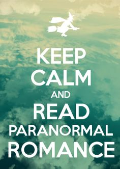 KEEP CALM AND READ PARANORMAL ROMANCE