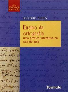 Livro Ensino da Ortografia - Uma Prática Interativa na Sala de Aula - ISBN 8572083340