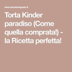 Torta Kinder paradiso (Come quella comprata!) - la Ricetta perfetta!