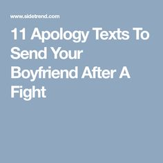 11 Apology Texts To Send Your Boyfriend After A Fight Fight With Boyfriend, Cute Messages For Boyfriend, Letters To Your Boyfriend, Boyfriend Texts, Apology Text, Sorry Text, Text Messages, Sms Text, Text For Him