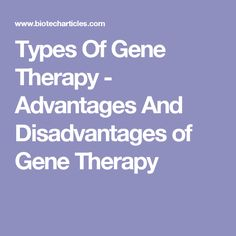 the benefits of genetic therapy essay Gene therapy is an experimental method used to treat genetic illnesses by inserting healthy genes into cells, taking out the bad ones, or replacing a mutated gene the idea of gene therapy rests.