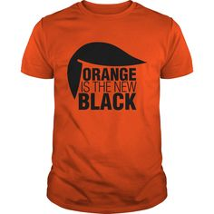 """Do you like Donald? T-shirt and Hoodie """"orange is the new black"""" subject Black edition 19$ Tee / 34$Hoodie"""