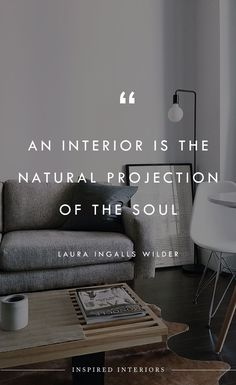 """""""An interior is the natural projection of the soul"""" - Laura Ingalls Wilder   Follow Inspired Interiors for more design inspiration, design quotes, and creative luxury interior design. #interiordesign #luxurydesign #designinspiration Interior Design Quotes, Interior Design Studio, Luxury Interior Design, Interior Design Inspiration, Home Decor Quotes, Home Quotes And Sayings, Architects Quotes, Art Studio At Home, Interior Work"""