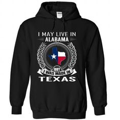 I Love I May Live in Alabama But I Was Made in Texas (New)-kzpltzifco Shirts & Tees