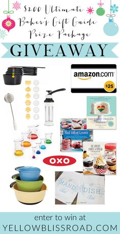 $25 Amazon gift card, $105 OXO Baking supplies, 3 cookbooks, set of 3 tea towels from Yellow Bliss Road