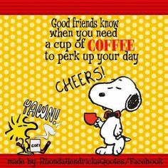 Good Friends Know When You Need a Cup of Coffee to Pick Up Your Day - Snoopy Sitting, Holding a Cup of Coffee and Saying Cheers With Woodstock Sitting and Holding a Mug of Coffee While Yawning