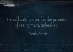 Noah Shaw- The Evolution of Mara Dyer: I think it must be unhealthy to have so many obsessions....