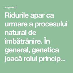 Ridurile apar ca urmare a procesului natural de îmbătrânire. În general, genetica joacă rolul principal în determinarea texturii și structurii pielii. Cu toate acestea, expunerea la soare este cauza principală a ridurilor. Multe dintre femei au tendința de a cumpăra produse cosmetice scumpe, în…