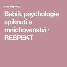 Babiš, psychologie spiknutí a mnichovanství • RESPEKT